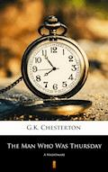 The Man Who Was Thursday. A Nightmare - G.K. Chesterton - ebook