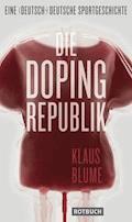 Die Dopingrepublik - Klaus Blume - E-Book
