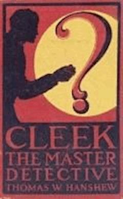 Cleek: the Man of the Forty Faces - Thomas W. Hanshew - ebook