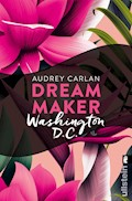 Dream Maker - Washington D.C. - Audrey Carlan - E-Book