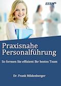 Praxisnahe Personalführung - Frank Mildenberger - E-Book