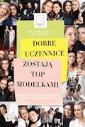 Dobre uczennice zostają top modelkami - Małgorzata Leitner - ebook