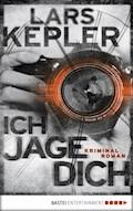 Ich jage dich - Lars Kepler - E-Book