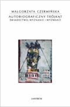 Autobiograficzny trójkąt - prof. dr hab. Ryszard Nycz, Małgorzata Czermińska - ebook