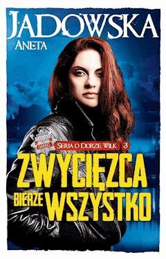 Zwycięzca bierze wszystko - Aneta Jadowska - ebook