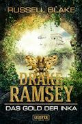 Drake Ramsey: Das Gold der Inka - Russell Blake - E-Book