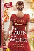 Die Frauen vom Löwenhof - Mathildas Geheimnis - Corina Bomann - E-Book