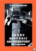 Skrót historii architektury dla wszystkich - Ted Kwiatkowski - ebook