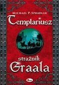 Templariusz strażnik Graala - Michael P. Spradlin - ebook