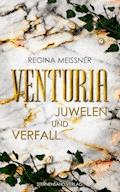 Venturia (Band 1): Juwelen und Verfall - Regina Meißner - E-Book