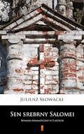 Sen srebrny Salomei. Romans dramatyczny w 5 aktach - Juliusz Słowacki - ebook