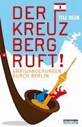 Der Kreuzberg ruft - Till Hein - E-Book