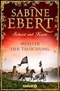 Schwert und Krone - Meister der Täuschung - Sabine Ebert - E-Book