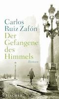 Der Gefangene des Himmels - Carlos Ruiz Zafón - E-Book