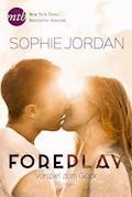Foreplay - Vorspiel zum Glück - Sophie Jordan - E-Book