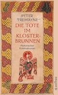 Die Tote im Klosterbrunnen - Peter Tremayne - E-Book