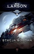 Star Force. Tom 5. Stacja bojowa - B.V. Larson - ebook + audiobook