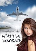 Wiatr we włosach - Henryk Cyprian Konkol - ebook