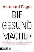 Die Gesundmacher - Bernhard Kegel - E-Book