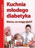Kuchnia młodego diabetyka - Andrew Laughin - ebook