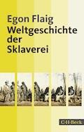 Weltgeschichte der Sklaverei - Egon Flaig - E-Book