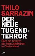 Der neue Tugendterror - Thilo Sarrazin - E-Book