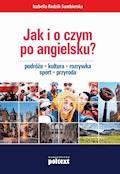 Jak i o czym po angielsku? Podróże. Kultura. Rozrywka. Sport. Przyroda - Izabella Rodzik-Sambierska - ebook