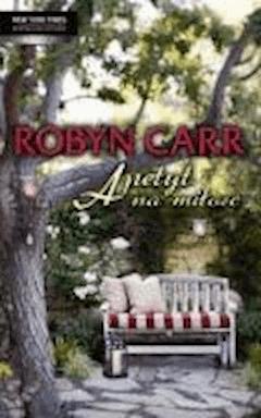 Apetyt na miłość  - Robyn Carr - ebook