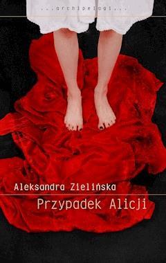 Przypadek Alicji - Aleksandra Zielińska - ebook