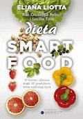 Dieta Smartfood - Eliana Liotta, Pier Giuseppe Pellicci, Lucilla Titta - ebook