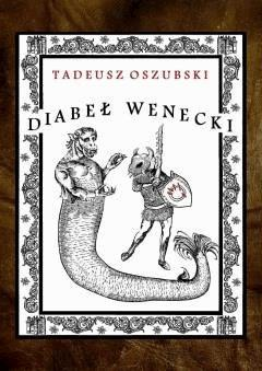 Diabeł Wenecki - Tadeusz Oszubski - ebook