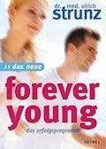Das Neue Forever Young - Ulrich Strunz - E-Book