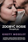Zdobyć Rosie. Początek gry - Kirsty Moseley - ebook
