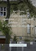"""Ludzie, miejsca, wydarzenia— zdziejów walk batalionu """"Zośka wPowstaniu Warszawskim"""" - Jacek Muziewicz - ebook"""