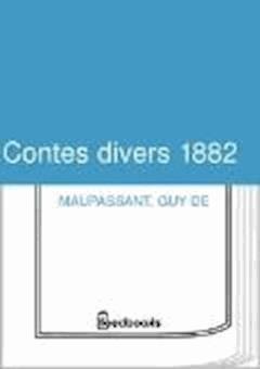 Contes divers 1882 - Guy de Maupassant - ebook