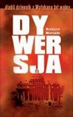 Dywersja - diabli dziennik z Watykanu lat wojny  - Richard Mariacki - ebook