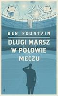 Długi marsz w połowie meczu - Ben Fountain - ebook