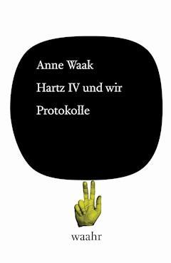Hartz IV und wir - Anne Waak - E-Book