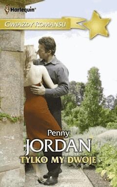 Tylko my dwoje - Penny Jordan - ebook