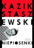 Niepiosenki - Kazik Staszewski - ebook