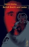 Bertolt Brecht und Laotse - Heinrich Detering - E-Book