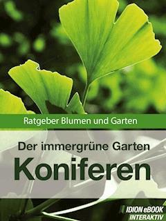 Koniferen - Der immergrüne Garten - E-Book