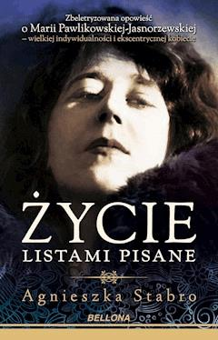 Życie listami pisane - Agnieszka Bryndza-Stabro - ebook