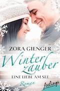 Winterzauber: Eine Liebe am See - Zora Gienger - E-Book