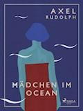 Mädchen im Ocean - Axel Rudolph - E-Book