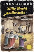 Stille Nacht allerseits - Jörg Maurer - E-Book