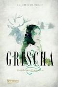 Grischa 1: Goldene Flammen - Leigh Bardugo - E-Book