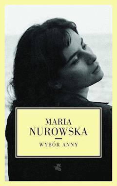 Wybór Anny - Maria Nurowska - ebook