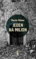 Jeden na milion - Martin Reiner - ebook