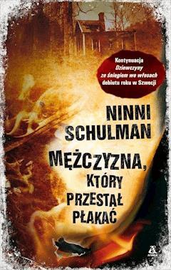 Mężczyzna, który przestał płakać - Ninni Schulman - ebook